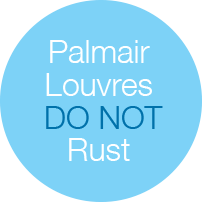 Palmair Louvres do not rust